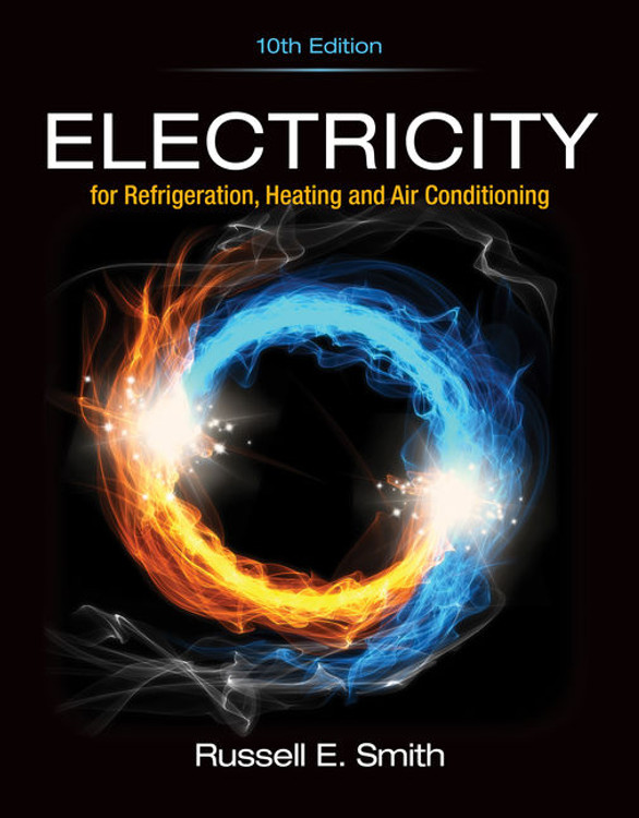 Electricity for Refrigeration, Heating and Air Conditioning 10th Edition - ISBN#9781337399128