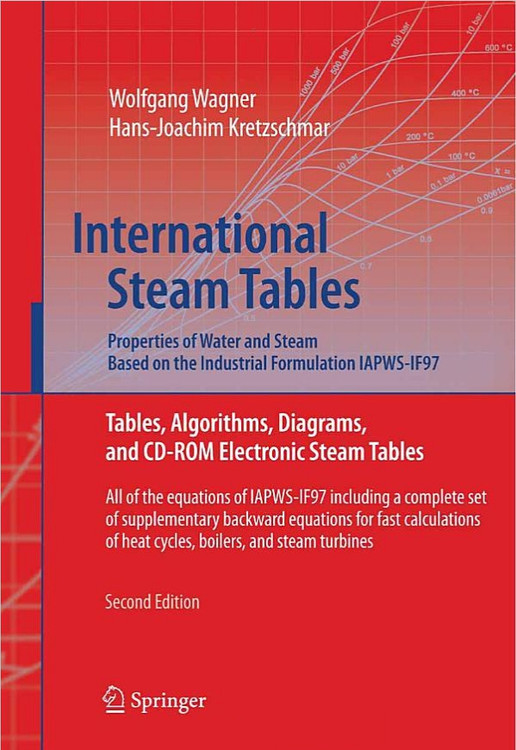International Steam Tables - Properties of Water and Steam based on the Industrial Formulation IAPWS-IF97 2nd Edition - ISBN#9783540214199