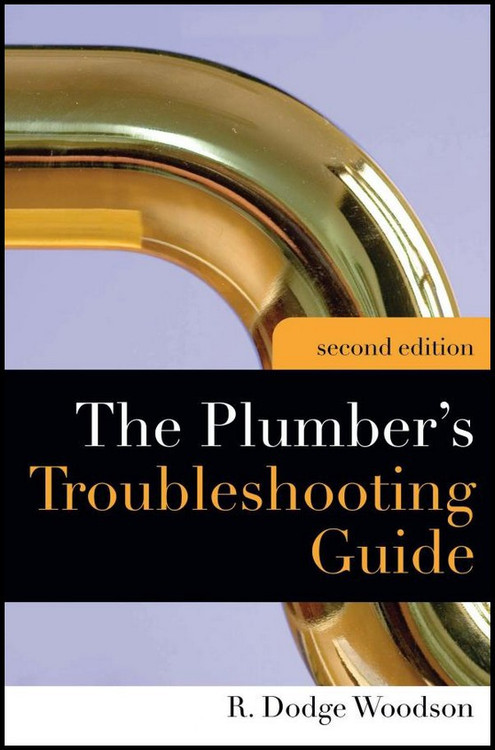 The Plumber's Troubleshooting Guide 2nd Edition - ISBN#9780071600903