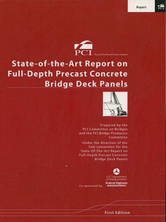 State-of-the-Art Report on Full-Depth Precast Concrete Bridge Deck Panels