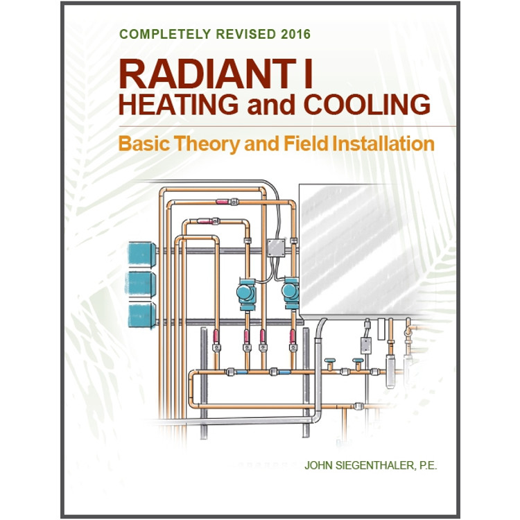 Radiant I Heating and Cooling Basic Theory Field Installation