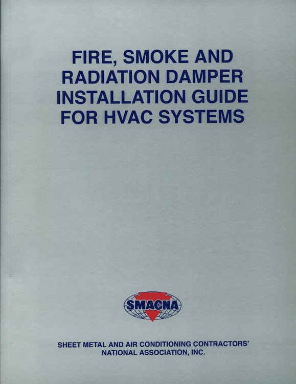 Fire, Smoke and Radiation Damper Installation Guide for HVAC Systems - ISBN#9781617210181