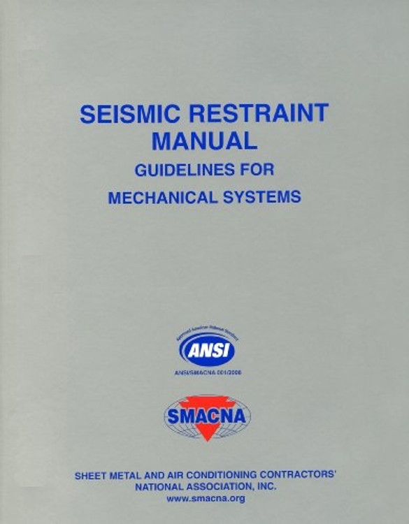 Seismic Restraint Manual: Guidelines for Mechanical Systems - ISBN#9781617210754