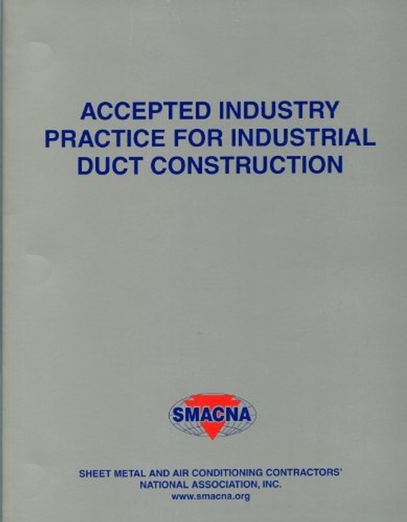 Accepted Industry Practice for Industrial Duct Construction - ISBN#9781617210945