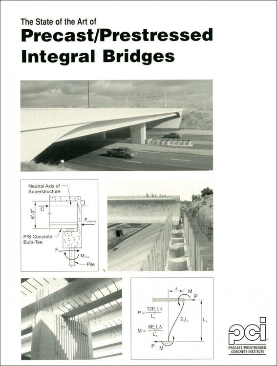 The State-of-the-Art of Precast Prestressed Integral Bridges -ISBN#9780937040669