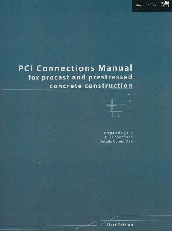 PCI Connections Manual for Precast and Prestressed Concrete Construction - ISBN#9780937040768