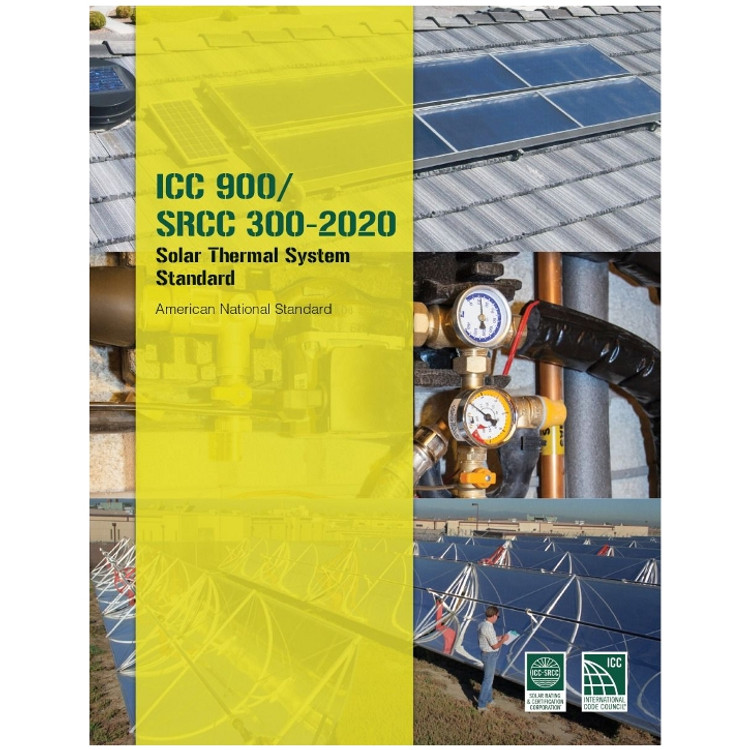 ICC 900 SRCC 300 Solar Thermal System Standard - ISBN#9781952468964