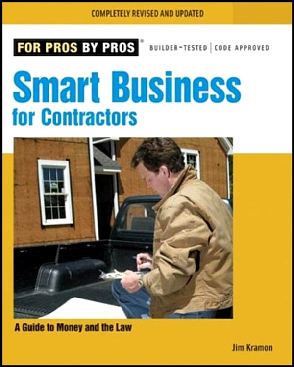 Smart Business for Contractors: A Guide to Money and the Law - ISBN#9781561588930