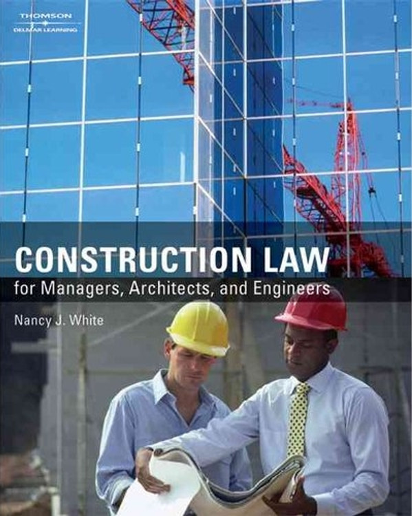 Construction Law for Managers, Architects, and Engineers - ISBN#9781418048471