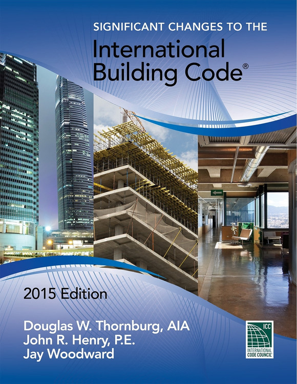 Significant Changes to the International Building Code 2015 Edition - ISBN#9781305254718