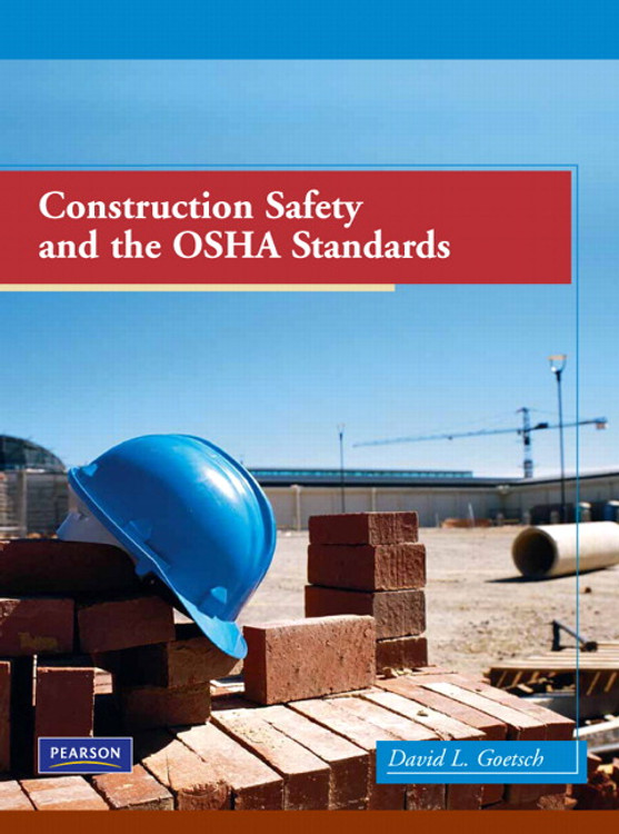 Construction Safety and the OSHA Standards - ISBN#9780135026144