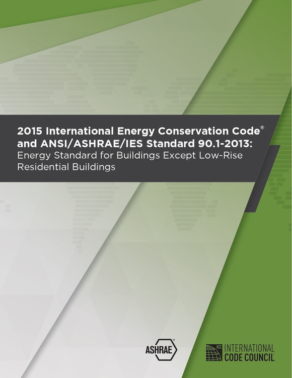 2015 International Energy Conservation Code and ANSI/ASHRAE/IES Standard 90.1-2013  - ISBN#9781609834876