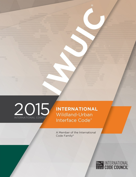 2015 International Wildland-Urban Interface Code - ISBN#9781609834852
