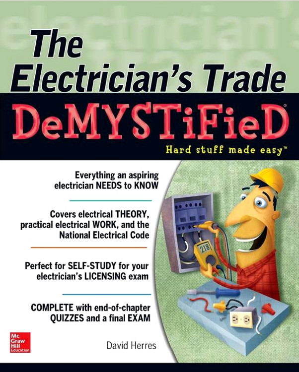 The Electrician's Trade Demystified - ISBN#9780071818872
