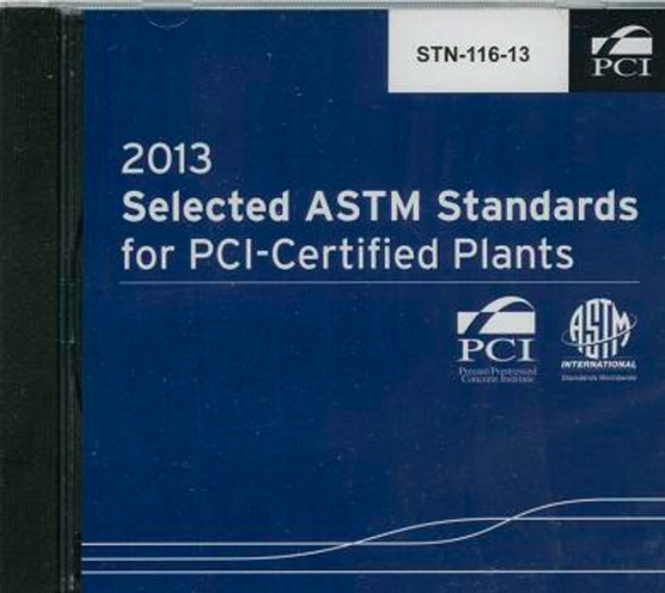 Selected ASTM Standards for PCI Certified Plants (CD)