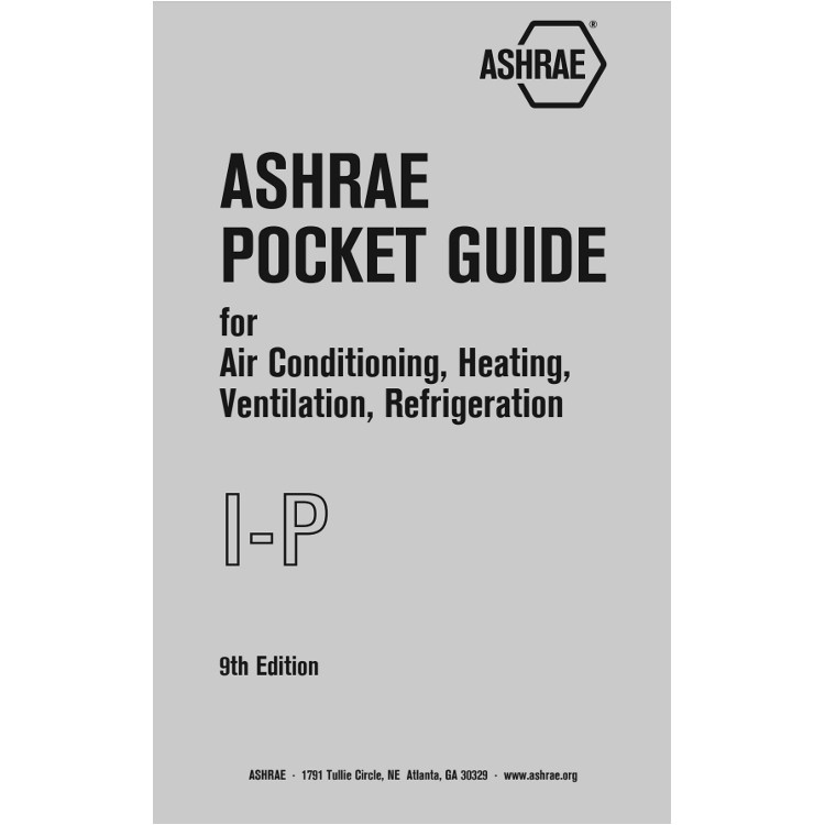 ASHRAE Pocket Guide for Air Conditioning, Heating, Ventilation and Refrigeration 9th Edition (IP) - ISBN#9781939200822