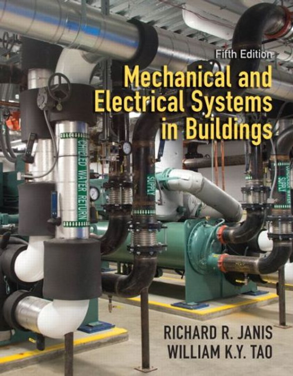 Mechanical and Electrical Systems in Buildings 5th Edition - ISBN#9780138015626