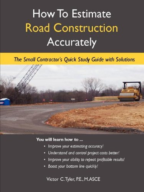 How to Estimate Road Construction Accurately - ISBN# 9780615373584