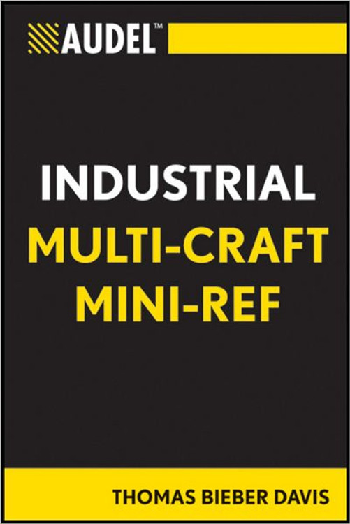Audel Industrial Multi-Craft Reference - ISBN#9781118015940