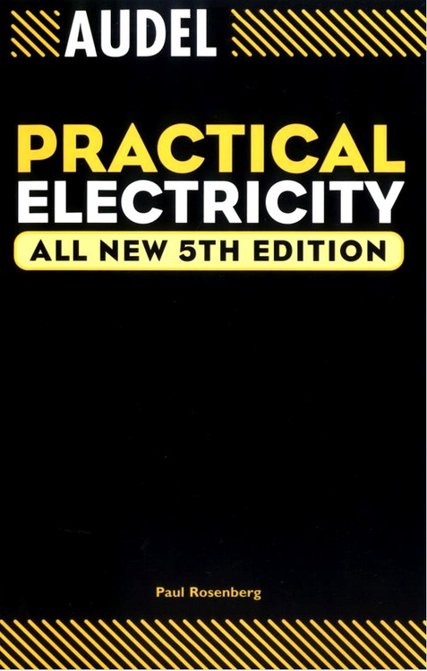 Audel Practical Electricity 5th Edition - ISBN#9780764541964
