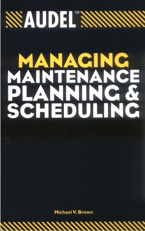 Audel Managing Maintenance Planning & Scheduling - ISBN#9780764557651