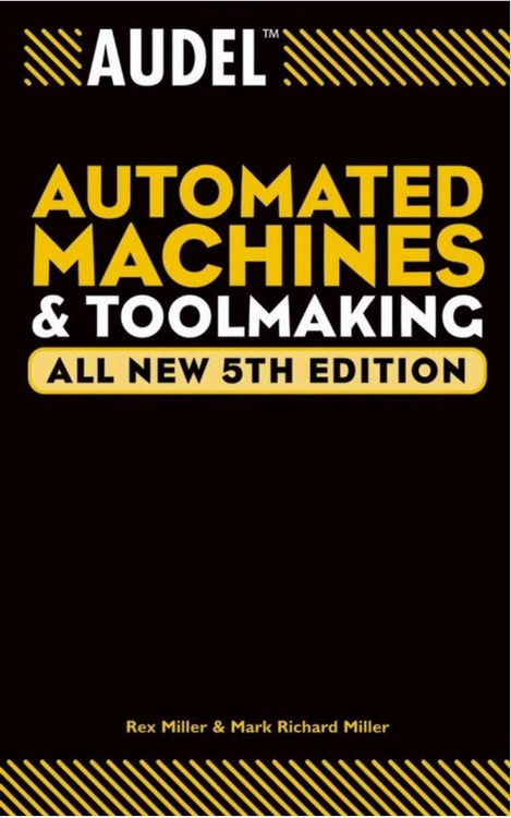 Audel Automated Machines & Toolmaking 5th Edition - ISBN#9780764555282