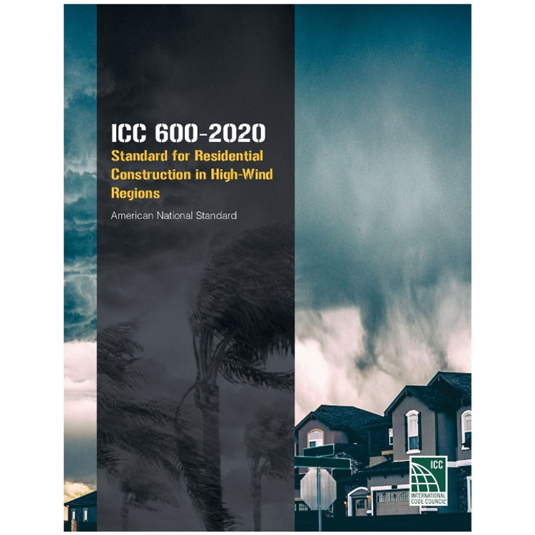 ICC 600-2020 Standard for Residential Construction in High Wind Regions - ISBN#9781952468940