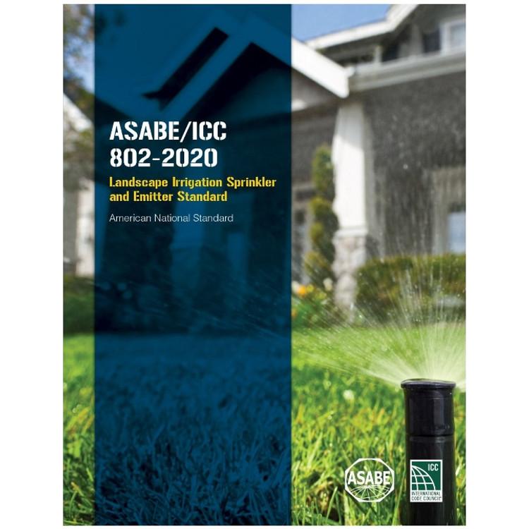 ASABE/ICC 802-2020 Landscape Irrigation Sprinkler and Emitter Standard - ISBN#9781952468957