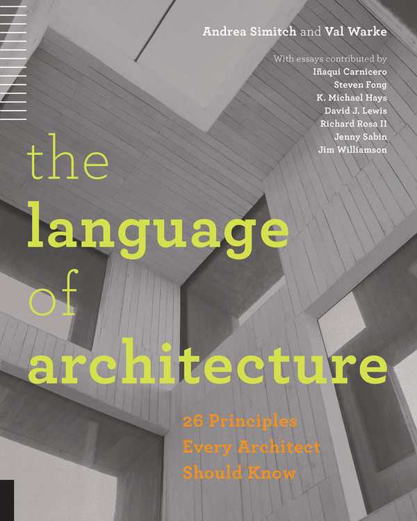 The Language of Architecture: 26 Principles Every Architect Should Know - ISBN#9781592538584