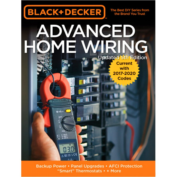 Black & Decker Advanced Home Wiring, Updated 5th Edition - ISBN#9780760353554