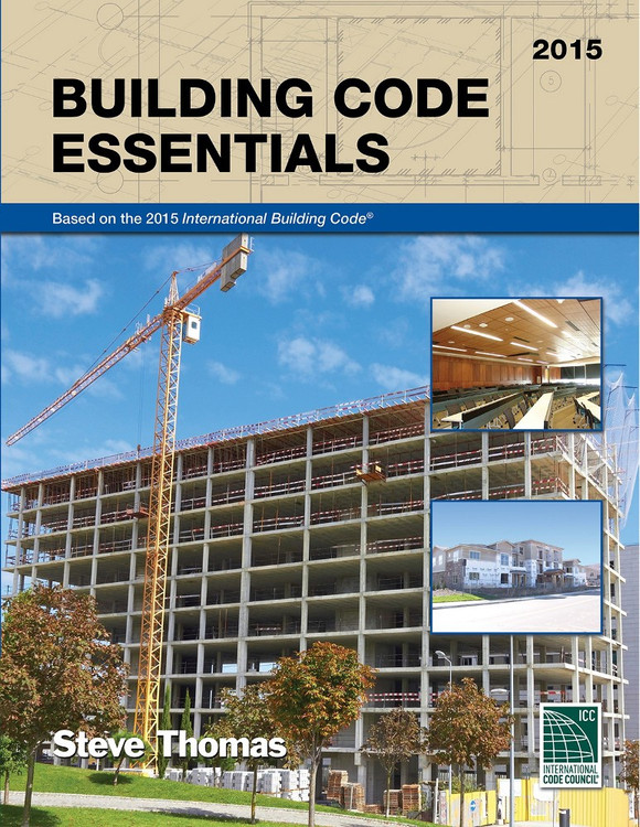 Building Code Essentials 2015 Edition - ISBN#9781609833442