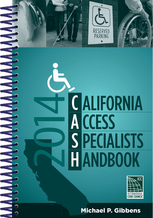 2014 CASH: California Access Specialists Handbook - ISBN#9781609836061