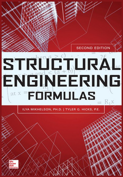 Structural Engineering Formulas 2nd Edition - ISBN#9780071794282
