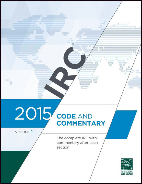 2015 IRC Code and Commentary Volume 1 - ISBN#9781609832841