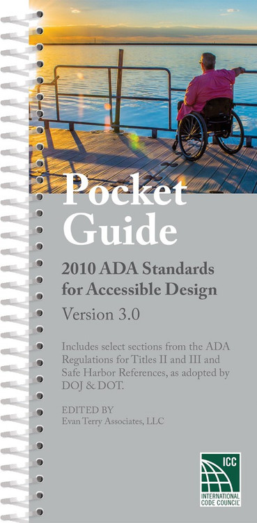 Pocket Guide: 2010 ADA Standards for Accessible Design Version 3.0 - ISBN#9781609836207