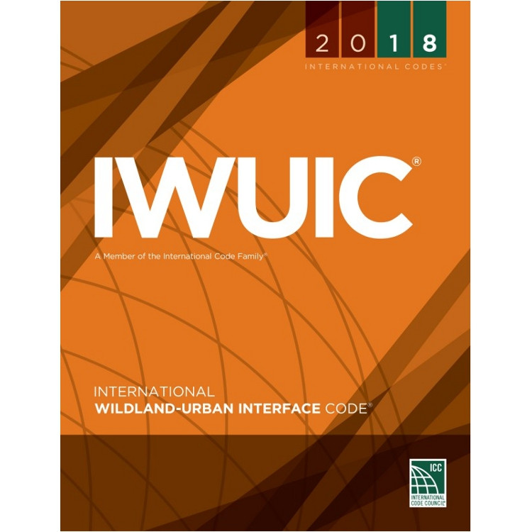 2018 International Wildland-Urban Interface Code - ISBN#9781609837549