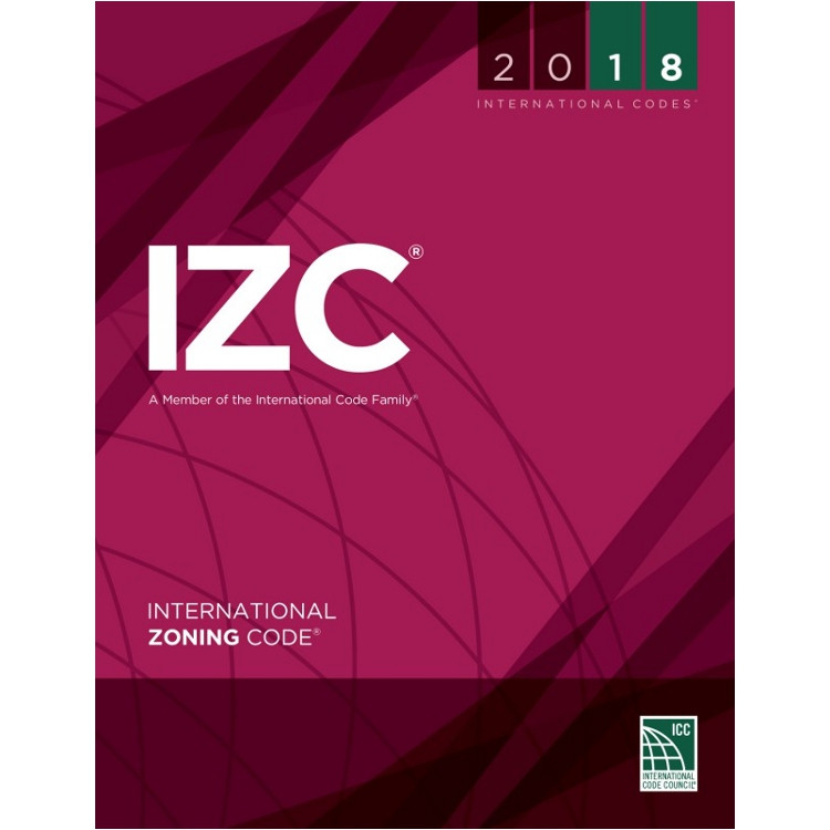 2018 International Zoning Code - ISBN#9781609837556