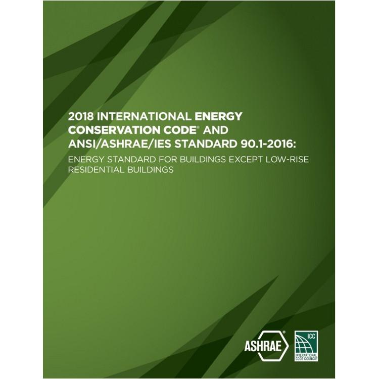 2018 International Energy Conservation Code and ASHRAE 90.1-2016