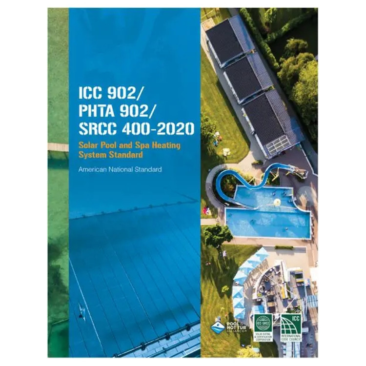 ICC 902 APSP 902 SRCC 400 2020 Solar Pool and Spa Heating System Standard - ISBN#9781952468988