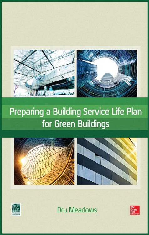 Preparing a Building Service Life Plan for Green Buildings - ISBN#9780071834421