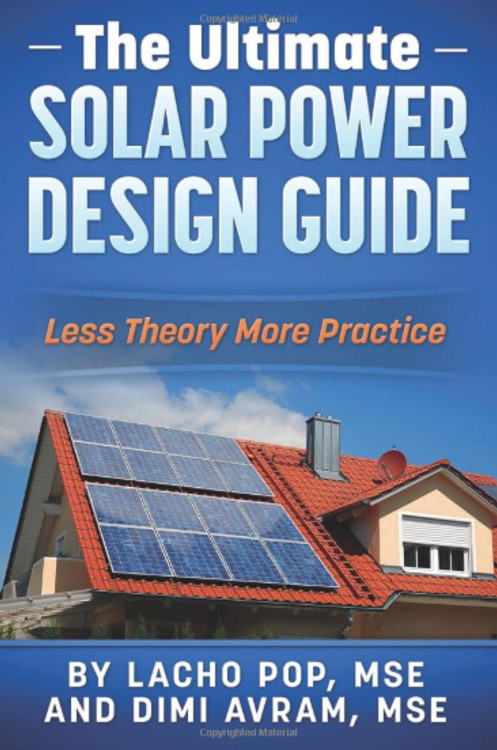 The Ultimate Solar Power Design Guide: Less Theory, More Practice - ISBN#9786197258042