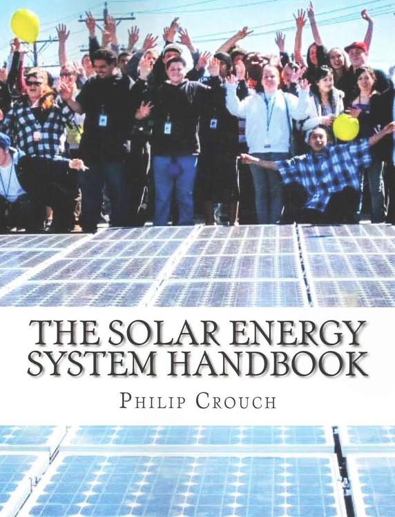 The Solar Energy System Handbook - ISBN#9781508433934