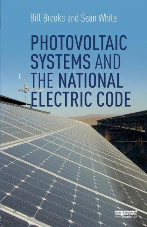 Photovolcaic Systems and the National Electrical Code - ISBN#9781138087538