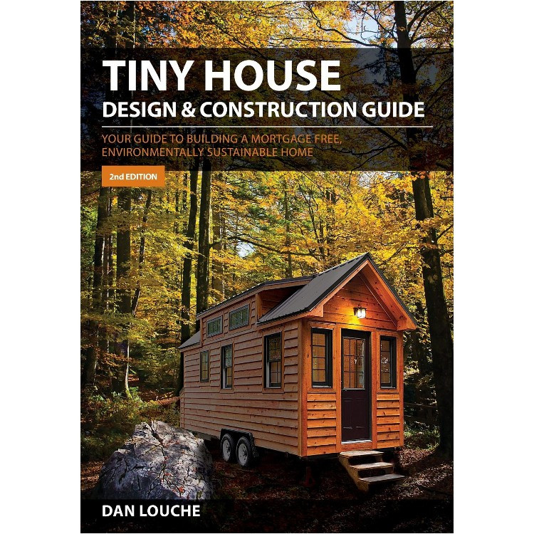 Tiny House Design & Construction Guide - ISBN#9780997288704