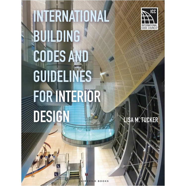 International Building Codes and Guidelines for Interior Design - ISBN#9781501324383