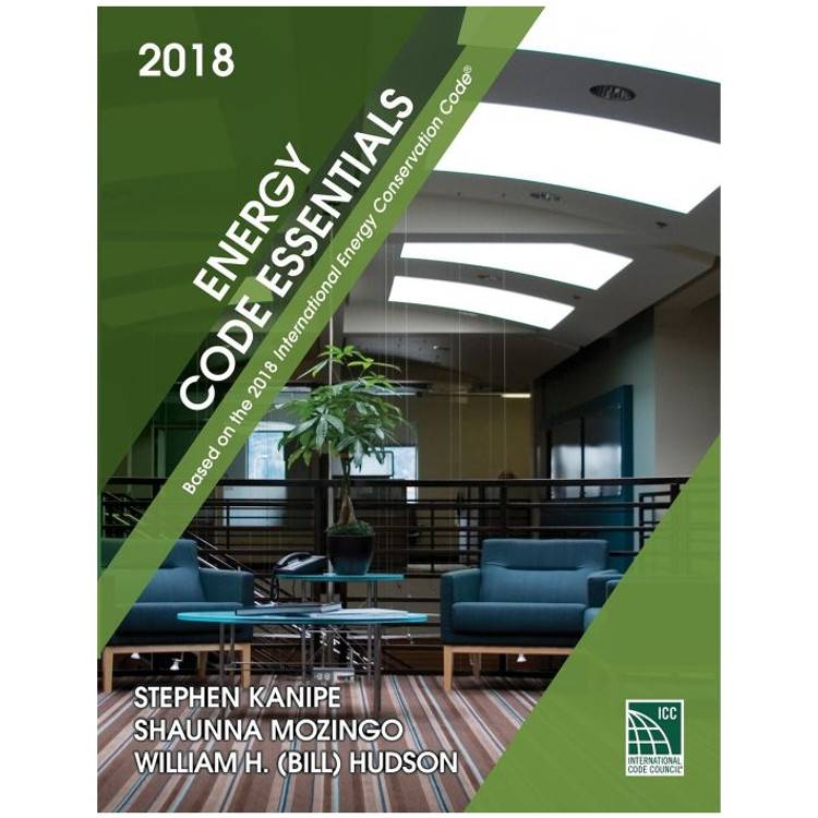 Energy Code Essentials 2018 Edition - ISBN#9781609837846