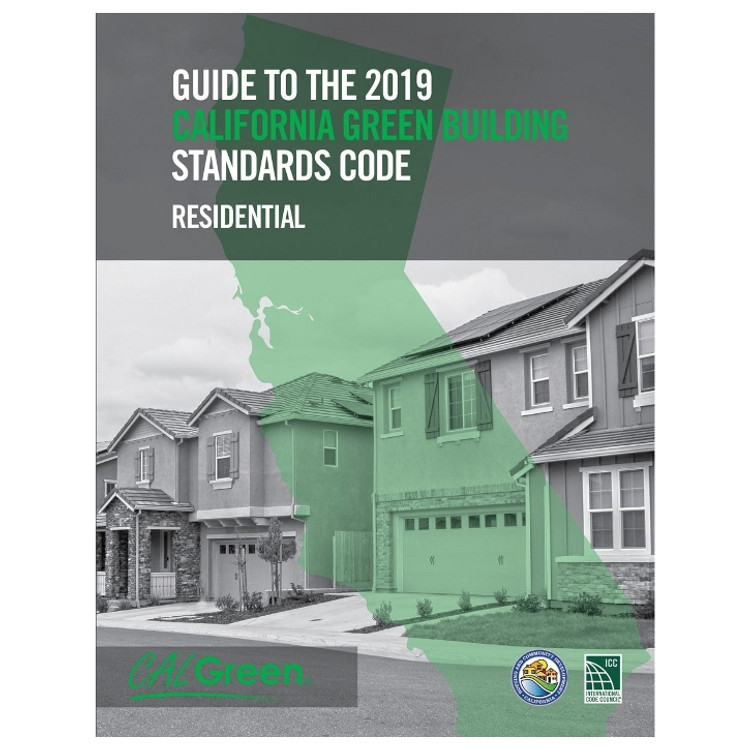Guide to the 2019 California Green Building Standards Code: Residential