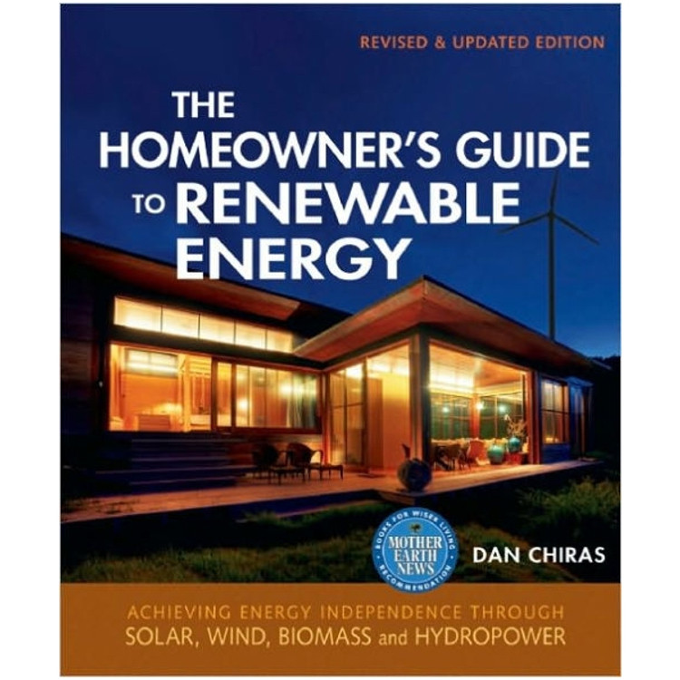 The Homeowners Guide to Renewable Energy - ISBN#9780865716865