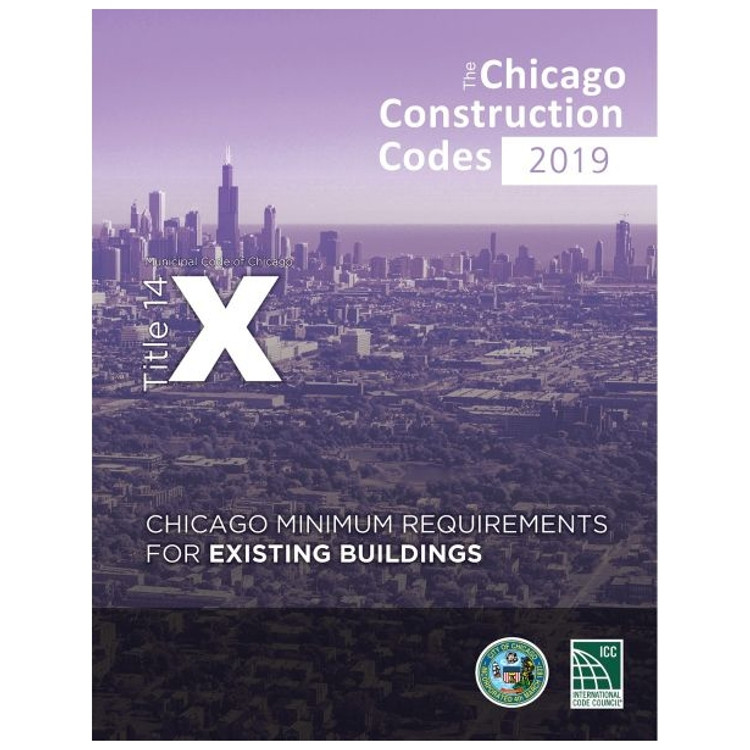 2019 Chicago Minimum Requirements for Existing Buildings (Title 14X) - ISBN#9781609839314