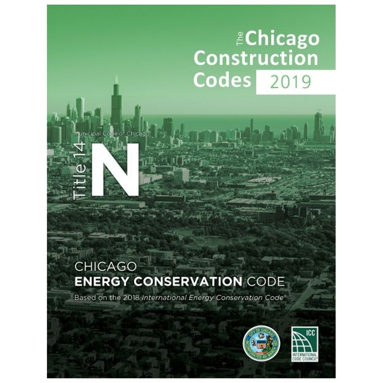 2019 Chicago Energy Conservation Code (Title 14N) - ISBN#9781609839291